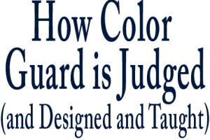 How Color Gaurd is Judged and Designed and Taught Marching Roundtable Judges Academy